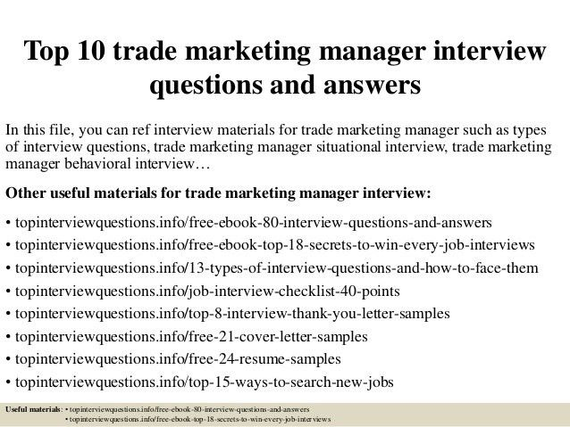 top-10-trade-marketing -manager-interview-questions-and-answers-1-638.jpg?cb=1427522234