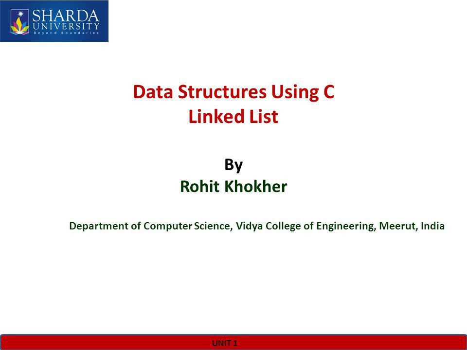 UNIT 1 Data Structures Using C Linked List By Rohit Khokher ...