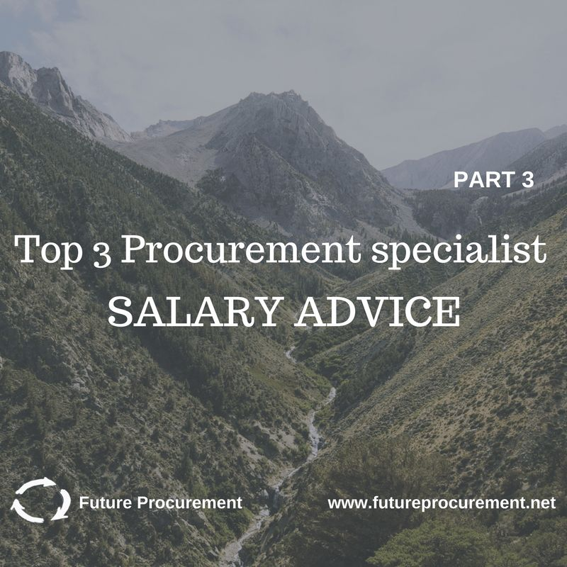 Top 3 Procurement specialist SALARY ADVICE (part 3) - Future ...