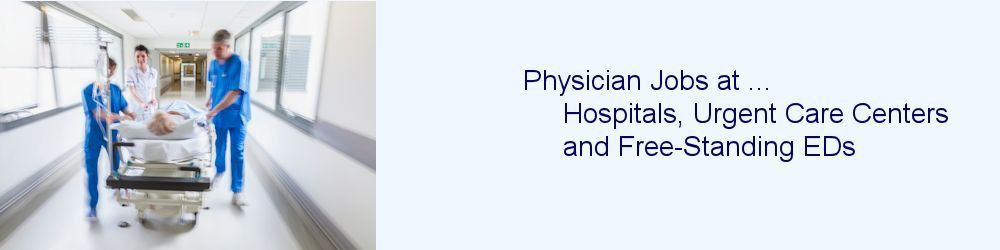 Emergency Medicine Jobs and Urgent Care Jobs | EDphysician.com