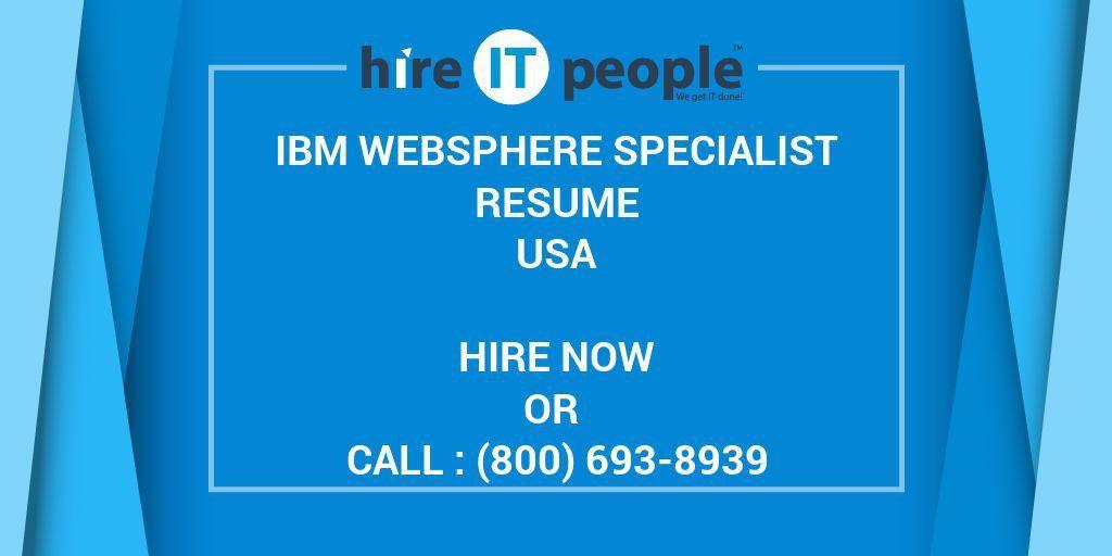 IBM WebSphere Specialist Resume - Hire IT People - We get IT done