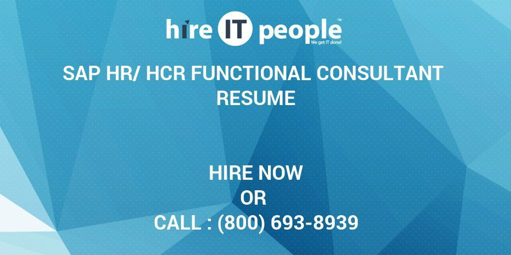 SAP HR/HCR Functional Consultant Resume - Hire IT People - We get ...