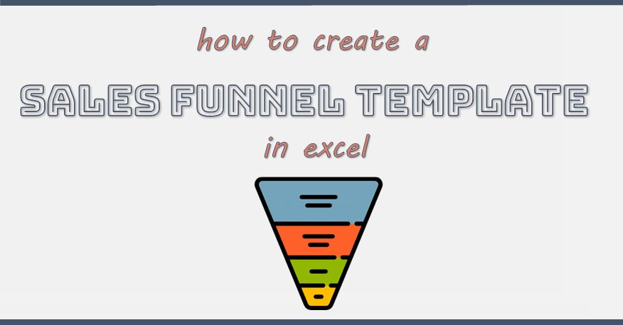 The Official Steps To Create a Sales Funnel Chart in Excel + Template