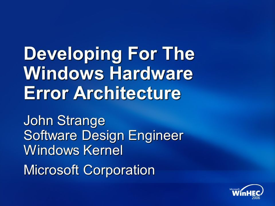 Developing For The Windows Hardware Error Architecture John ...