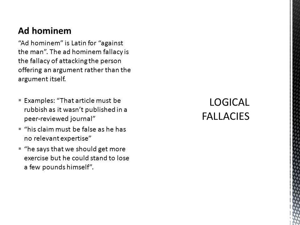 Capstone Seminar Mr. Dana Linton. Logical fallacies are common ...