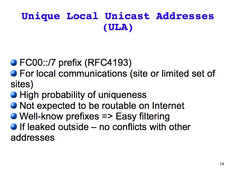 Unique Local Unicast Addresses (ULA) (IPv6: What, Why, How -