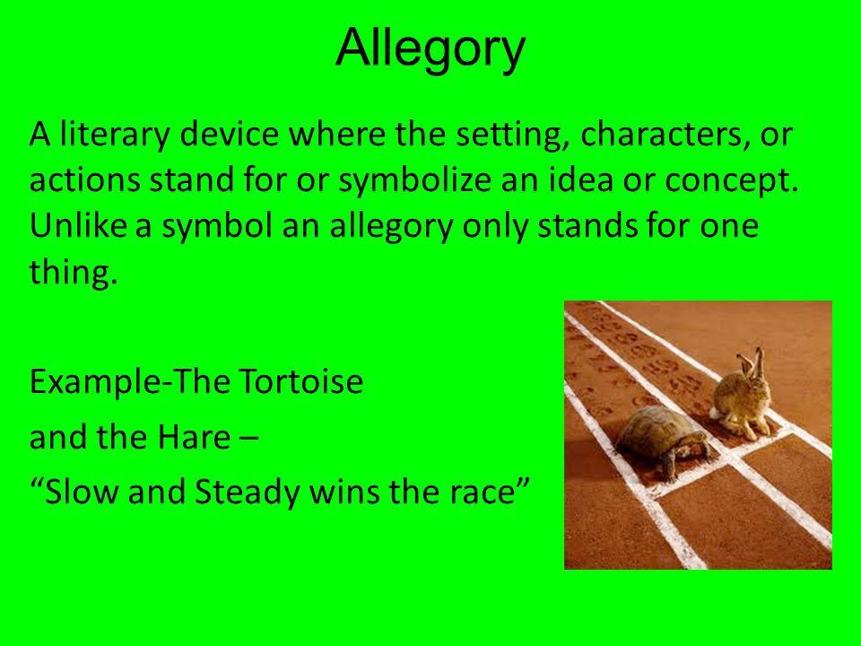 Literary Terms. Allegory A literary device where the setting ...