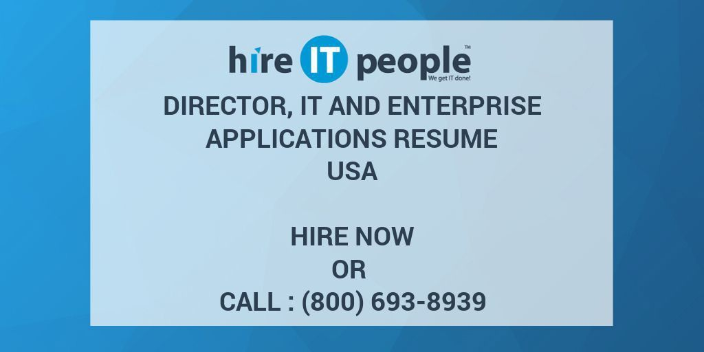Director, IT and Enterprise Applications Resume - Hire IT People ...