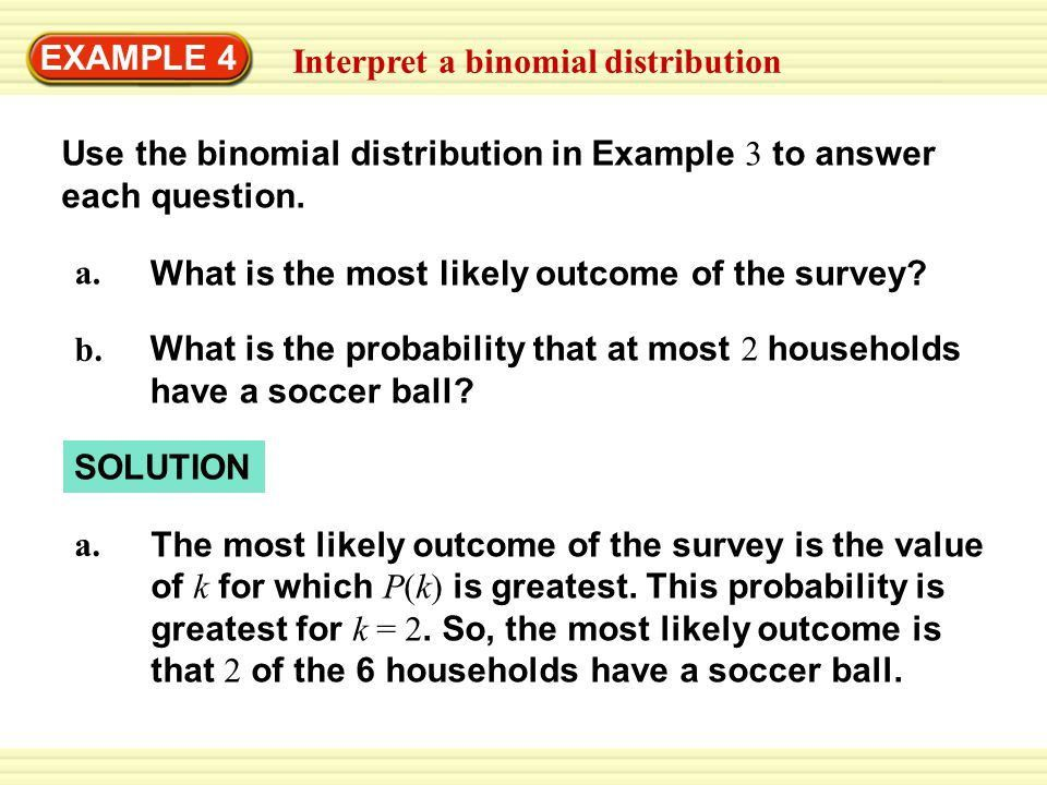 EXAMPLE 3 Construct a binomial distribution Sports Surveys - ppt ...