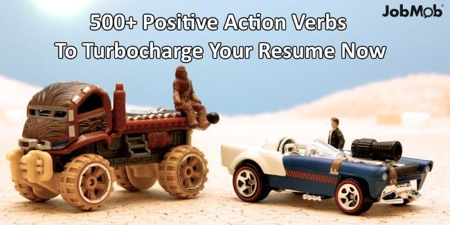 🔥 500+ Positive Action Verbs To Turbocharge Your Resume Now