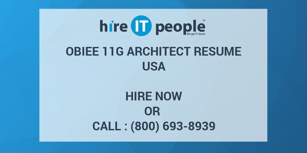 OBIEE 11G Architect Resume - Hire IT People - We get IT done