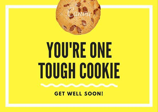 One Tough Cookie Get Well Soon Card - Templates by Canva
