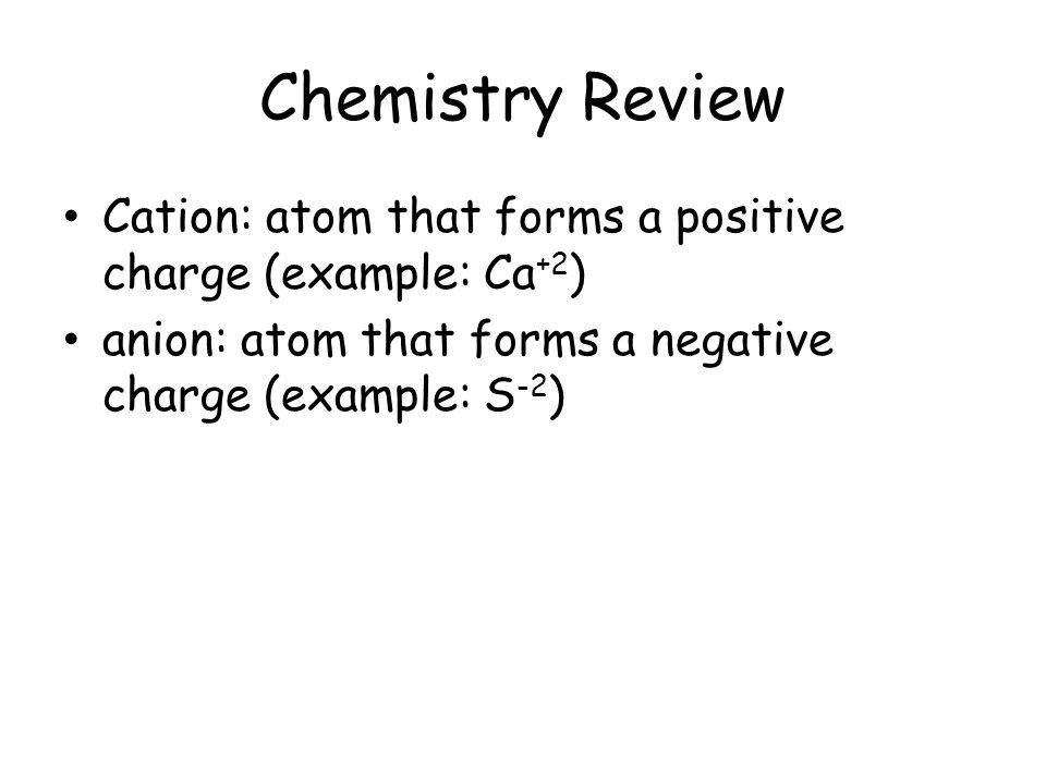 Soil. Chemistry Review Cation: atom that forms a positive charge ...