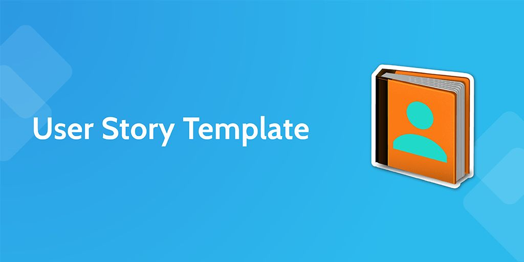 User Story Template | Process Street