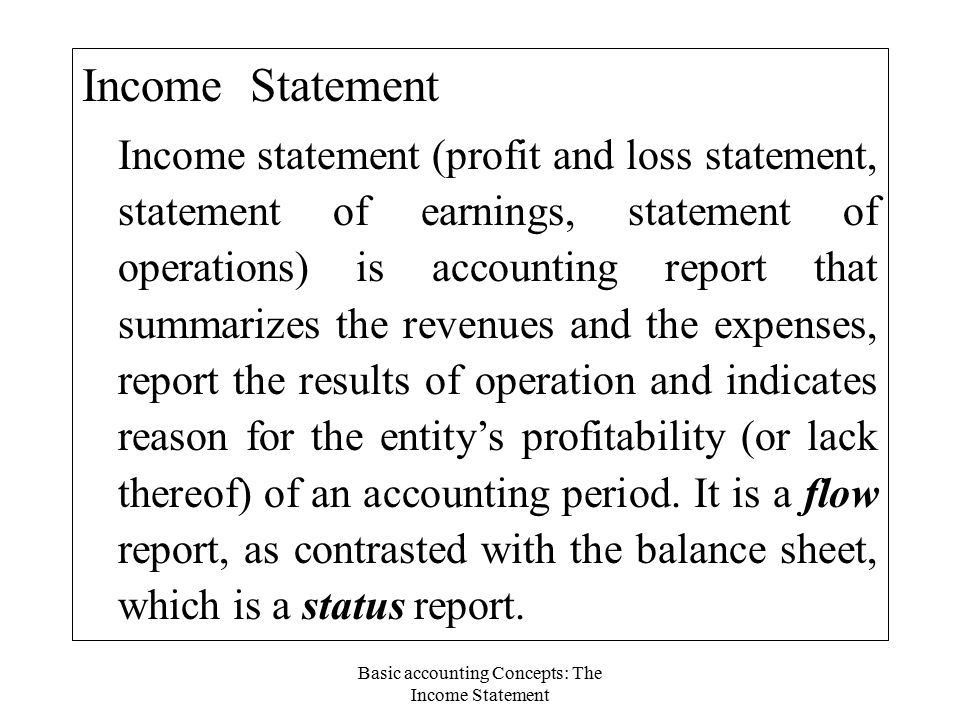 Basic accounting Concepts: The Income Statement Income Statement ...