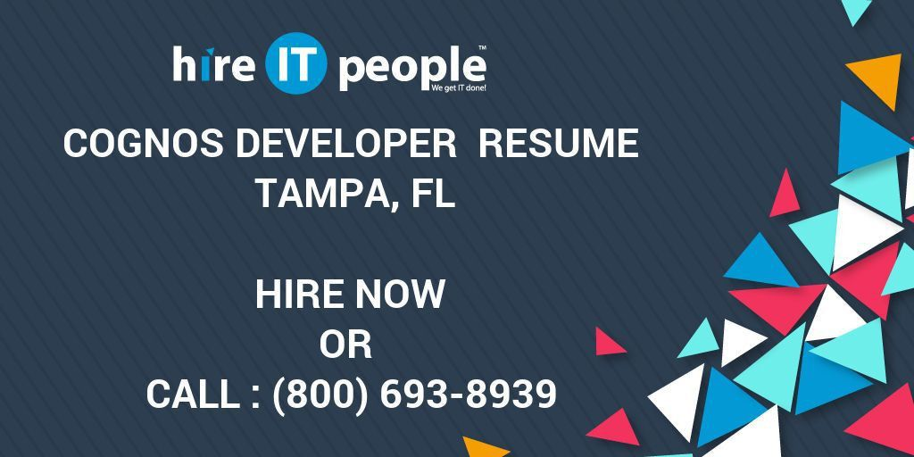 Cognos Developer Resume Tampa, FL - Hire IT People - We get IT done