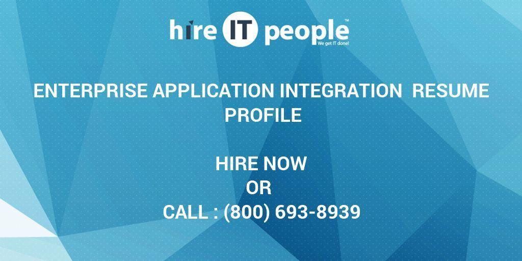 Enterprise Application Integration Resume Profile - Hire IT People ...