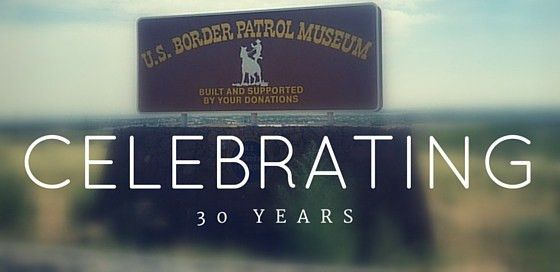 The 30 Years of National Border Patrol Museum - National Border ...