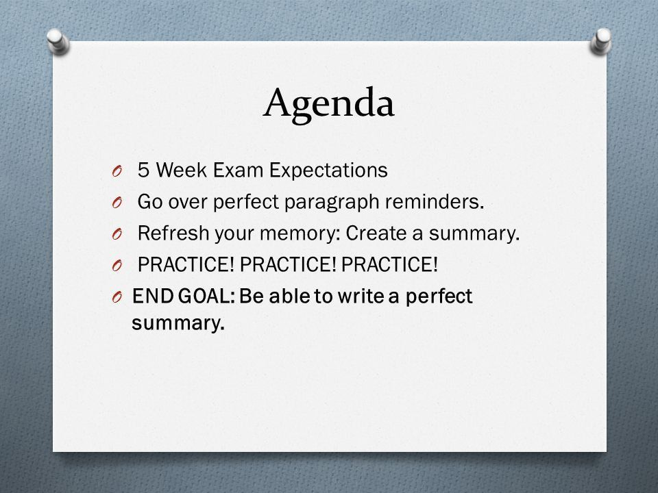 Perfect Paragraph Summary Edition. Agenda O 5 Week Exam ...
