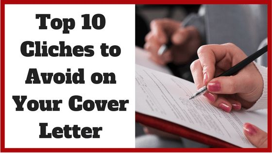 Top 10 Cliches to Avoid on Your Cover Letter - Noomii Career Blog