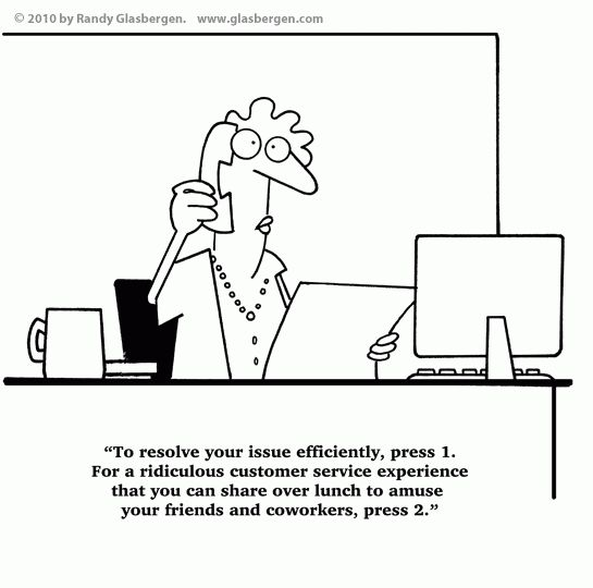 "Funny Cartoon: ""For a Ridiculous Customer Service Experience ..."