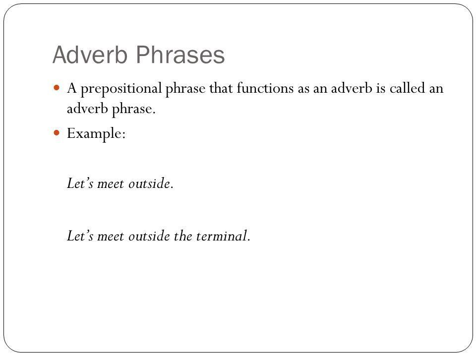 Adjective and Adverb Prepositional Phrases. Adjective Phrases A ...