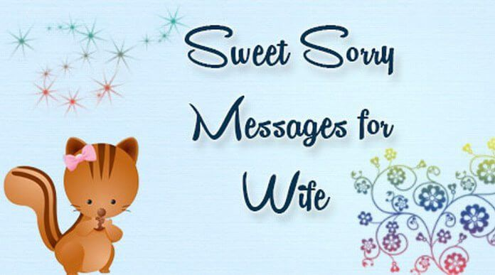 Sweet Sorry Messages for Wife
