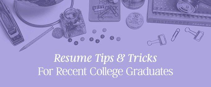 Resume Tips & Tricks For Recent College Graduates ~ Creative ...