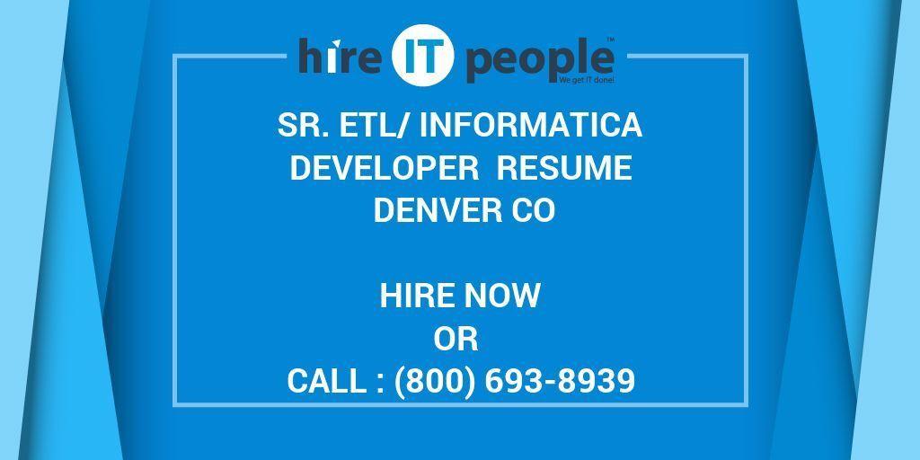 Sr. ETL/Informatica Developer Resume Denver CO - Hire IT People ...