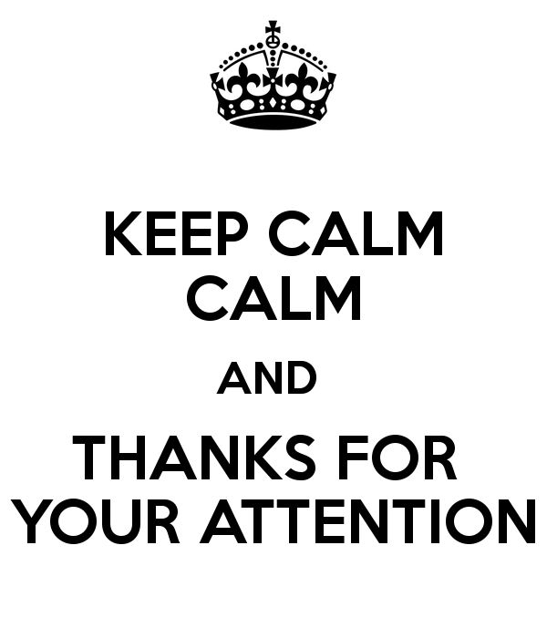 KEEP CALM CALM AND THANKS FOR YOUR ATTENTION Poster | eiroamd ...