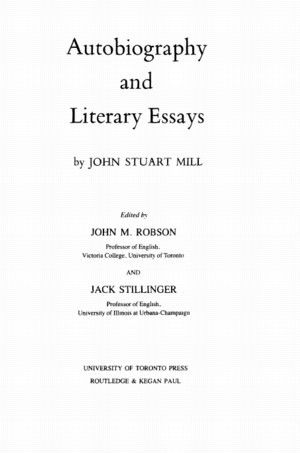 The Collected Works of John Stuart Mill, Volume I - Autobiography ...