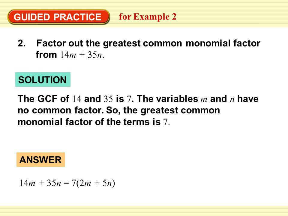 SOLUTION EXAMPLE 2 Find the greatest common monomial factor Factor ...