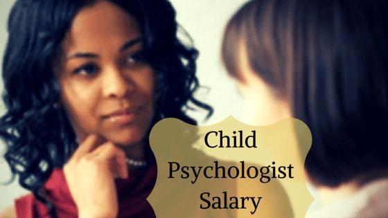 Child Psychologist Salary, Job Description and Training