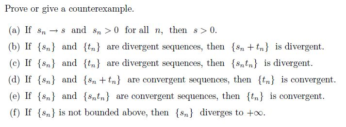 Prove Or Give A Counterexample. (a) If Sn S And Sn... | Chegg.com