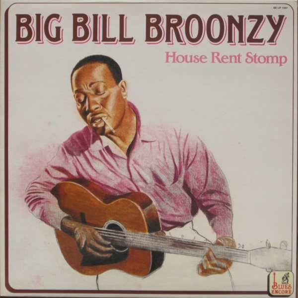 Big Bill Broonzy - House Rent Stomp (Vinyl, LP) at Discogs
