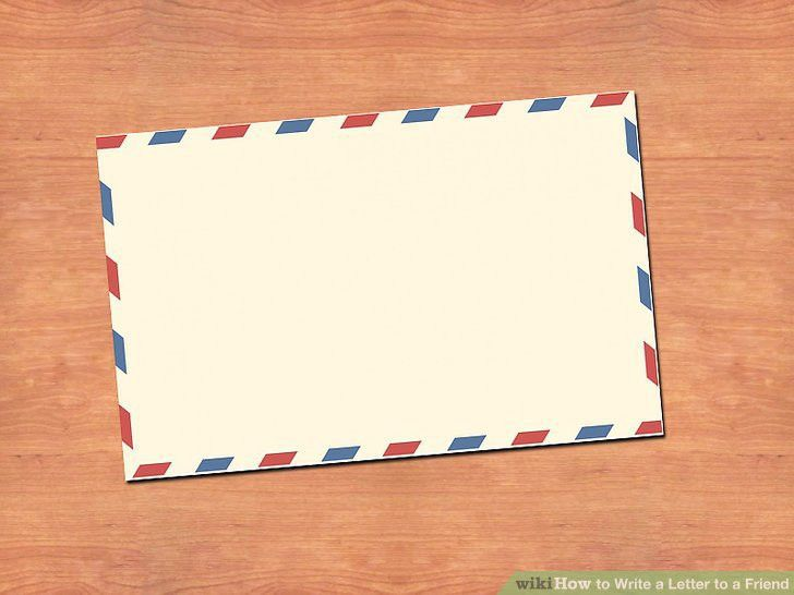 How to Write a Letter to a Friend (with Pictures) - wikiHow