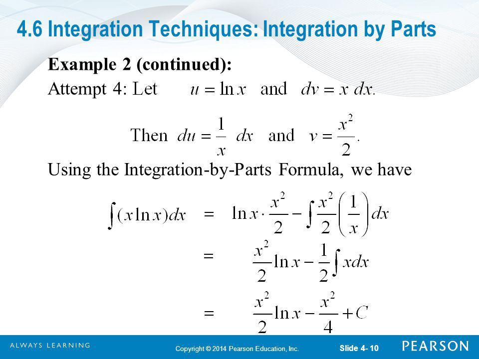 4.6 Copyright © 2014 Pearson Education, Inc. Integration ...
