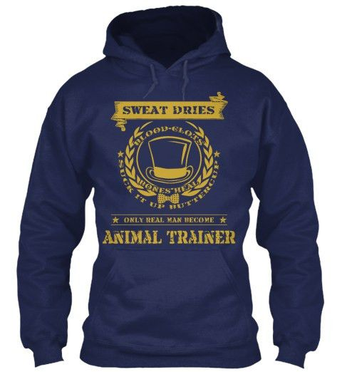Only Real Man Become Animal Trainer - Animal Trainer Sweatshirt ...