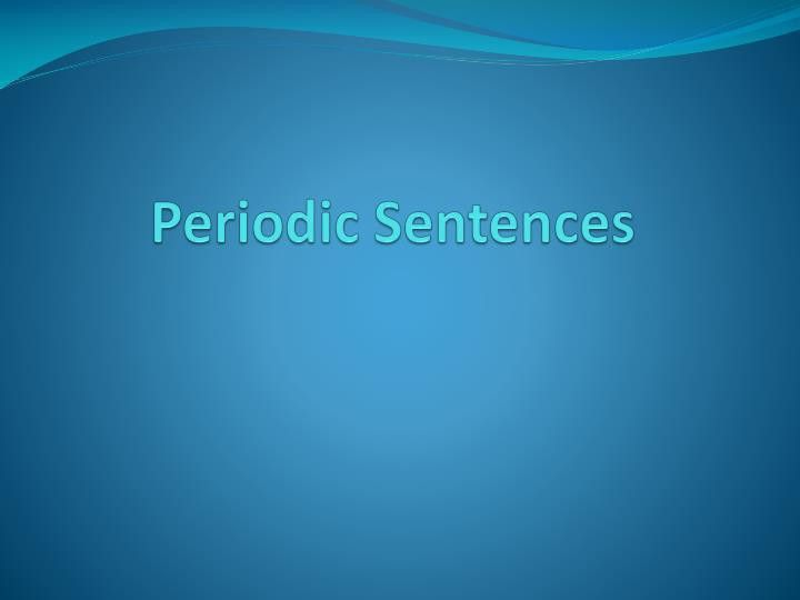 PPT - Periodic Sentences PowerPoint Presentation - ID:2753822