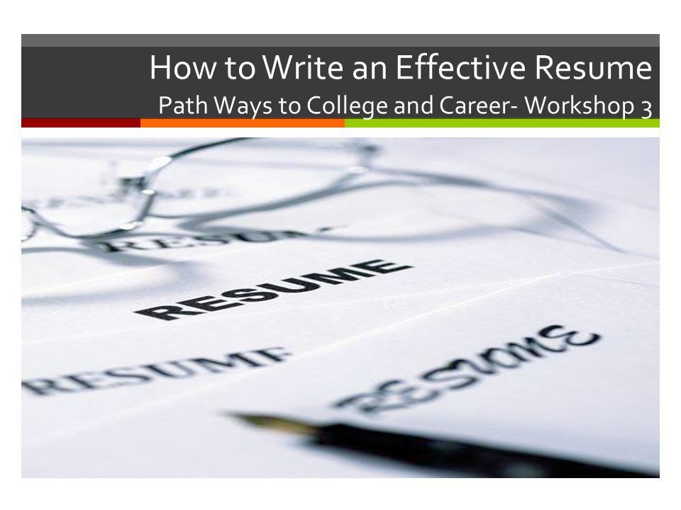 How To Write An Effective Resume Path Ways To College And Career .