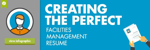 How to Create the Perfect Facilities Management Resume [Infographic]