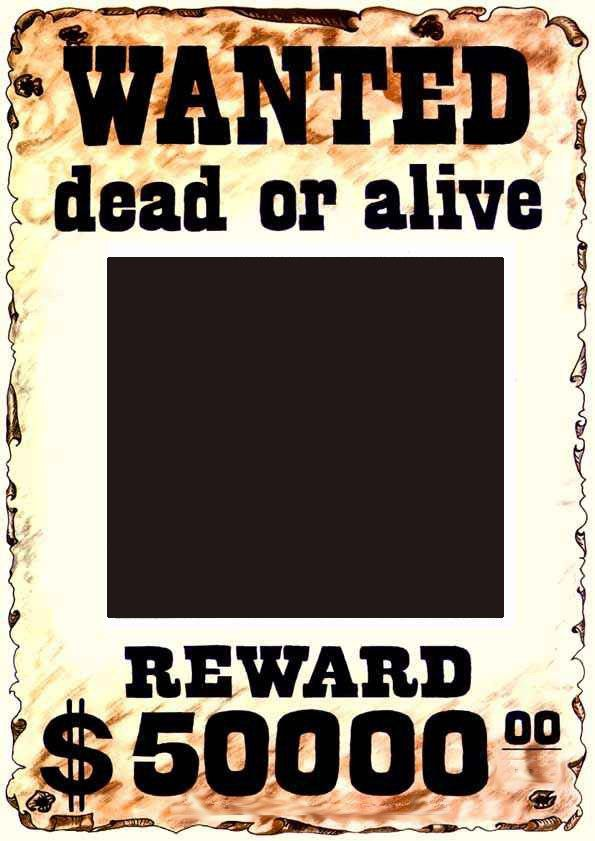 wanted dead or alive picture frame template | Wanted Dead or Alive ...