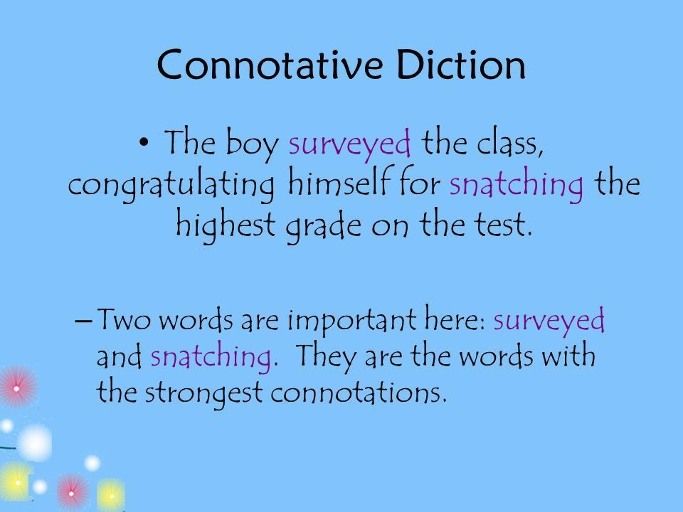 Analyzing Diction. DICTION Diction, word choice, is the most ...