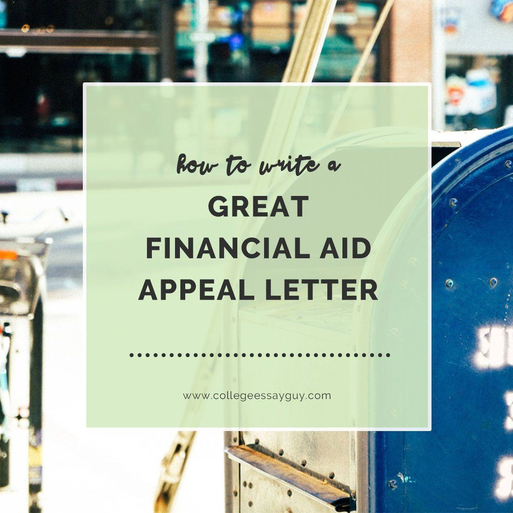 How to Write a Great Financial Aid Appeal Letter — College Essay ...
