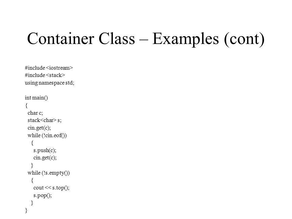 Introduction to the Standard Template Library (STL) A container ...