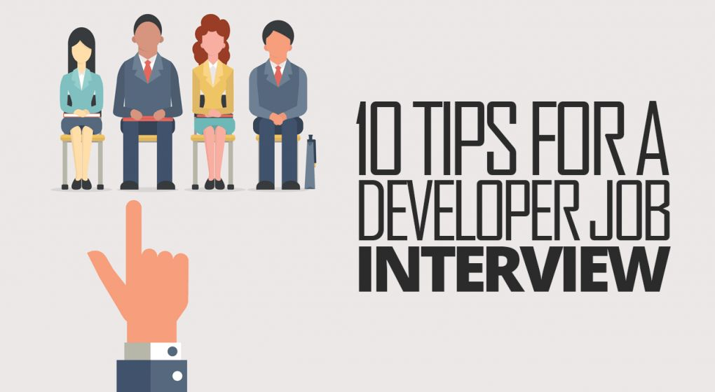 10 Developer Job Interview Tips To Land The Best Job You Can ...