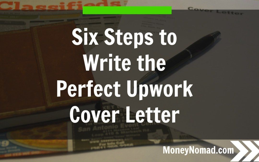 Six Steps to Writing the Perfect Upwork Cover Letter - Money Nomad