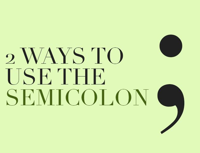 When To Use a Semicolon (Examples)