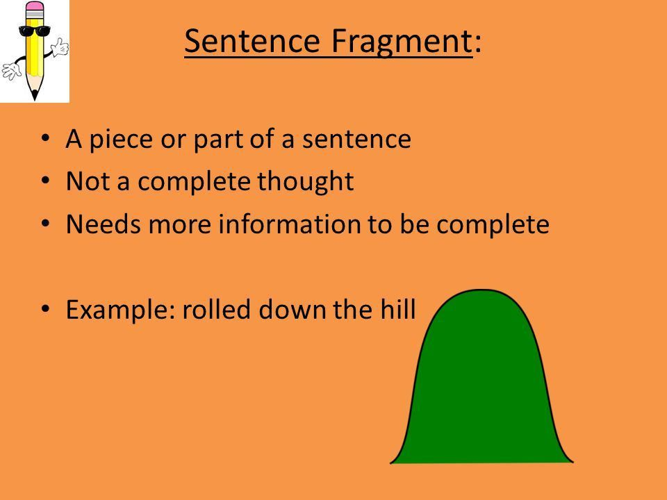Topic: Sentences, Sentence Fragments, and Run-Ons. - ppt download