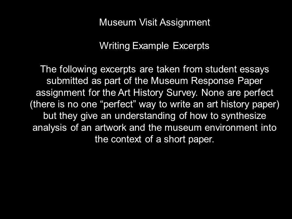 Museum Visit Assignment Writing Example Excerpts The following ...